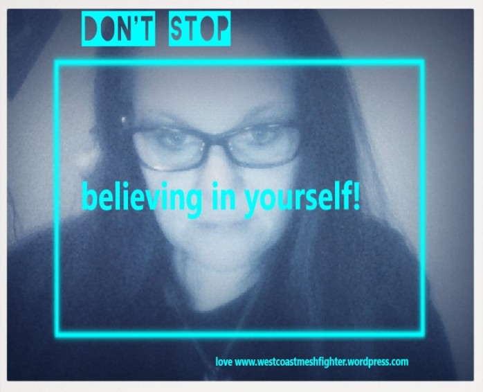 Don't stop believing in yourself