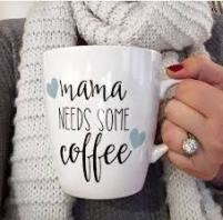 mama needs some coffee