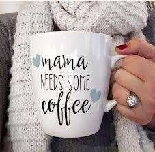 mama needs some coffee