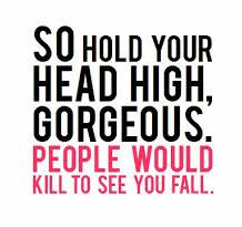people would kill to see you fall