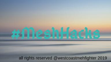 #MeshHacks