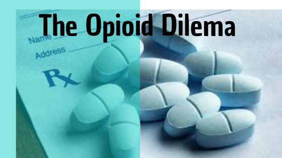 The Opioid Dilema